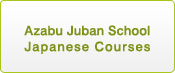 Azabu Jyuban School Japanese Courses